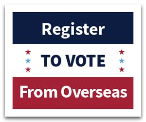 Register to vote from overseas
